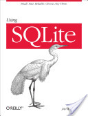 Using SQLite, by Jay A. Kreibich