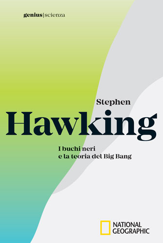 Stephen Hawking. I buchi neri e la teoria del Big Bang, by national geographic