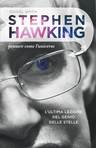 Stephen Hawking pensare come l'Universo, by Daniel Smith