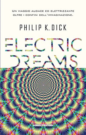 Electric Dreams, by Philip K. Dick